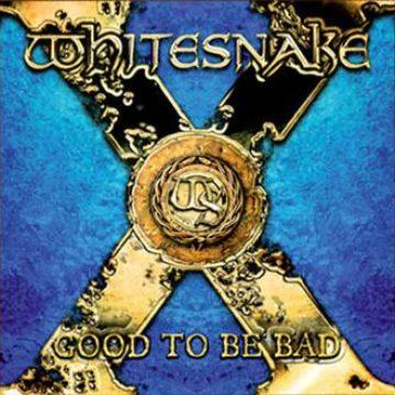 Whitesnake – Good To Be Bad