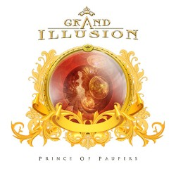 Grand Illusion – Prince Of Paupers