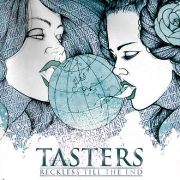 Tasters – Reckless 'Till The End
