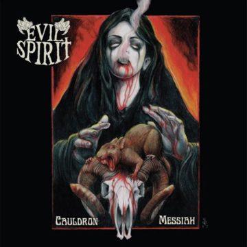 Evil Spirit – Cauldron Messiah