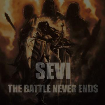 Sevi – The Battle Never Ends