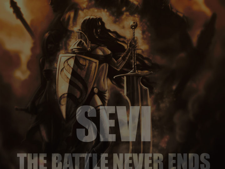Sevi – The Battle Never Ends