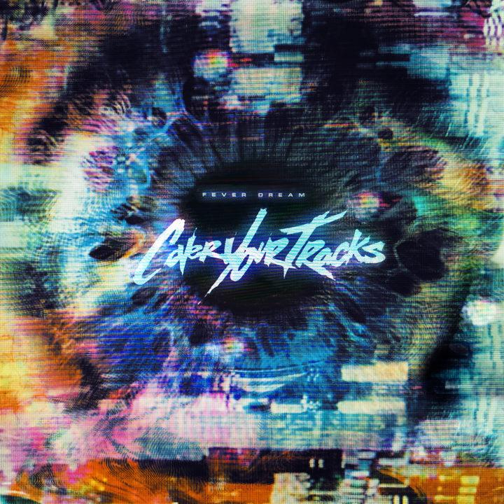 Cover Your Tracks- Fever Dream