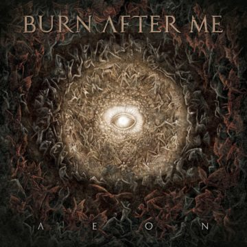 Burn After Me – Aeon