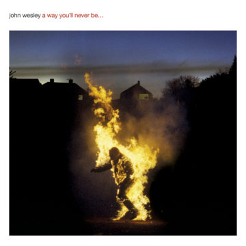 John Wesley – A Way You'll Never Be