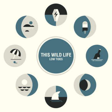 This Wild Life – Low Tides