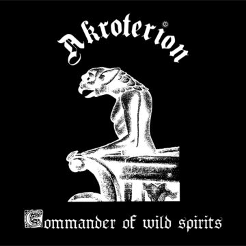 Akroterion – Commander Of Wild Spirits