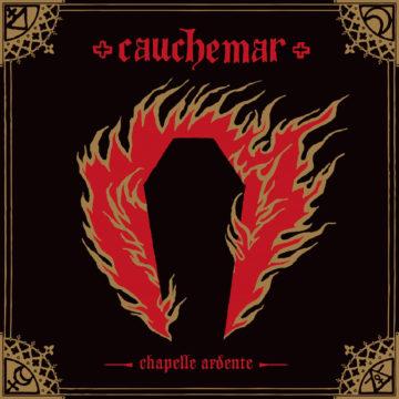 Cauchemar – Chapelle Ardente