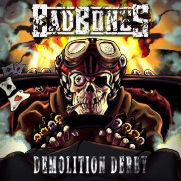 Bad Bones – Demolition Derby