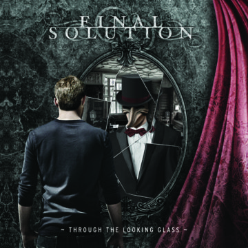 Final Solution – Through The Looking Glass