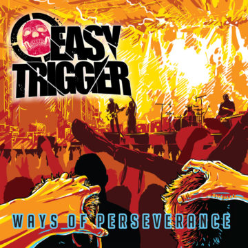 Easy Trigger – Ways Of Perseverance
