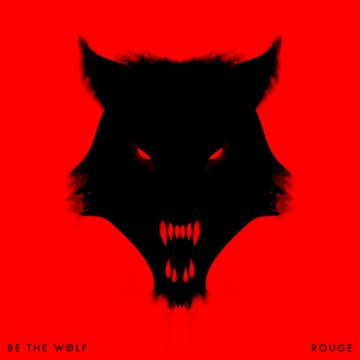 Be The Wolf – Rouge