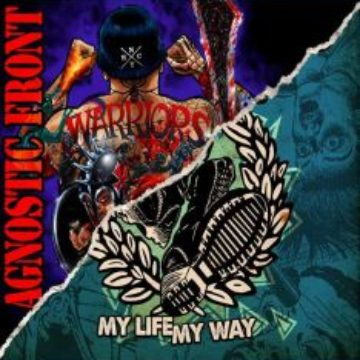 Agnostic Front – Warriors/My Life My Way