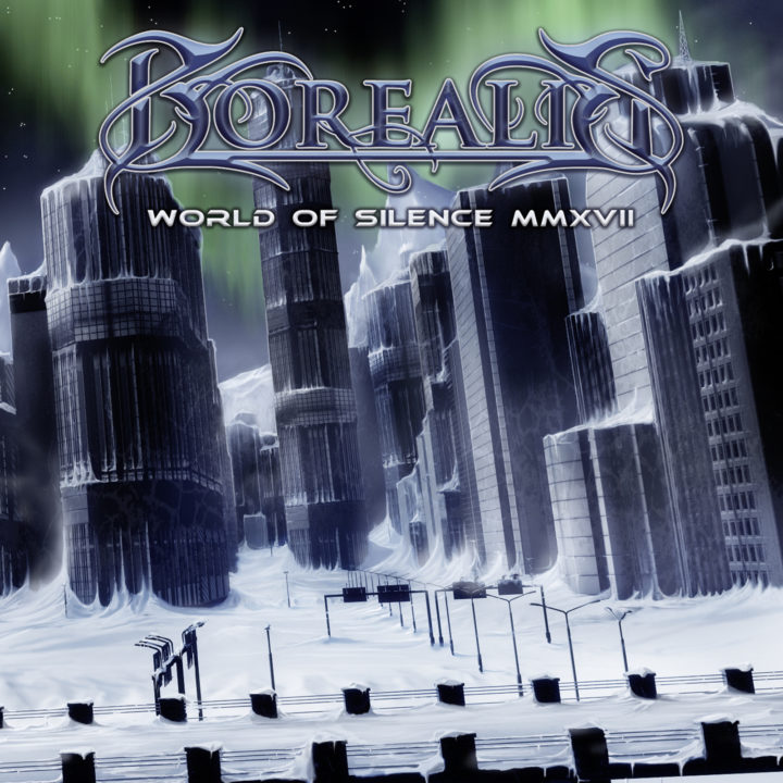 Borealis – World Of Silence MMXVII