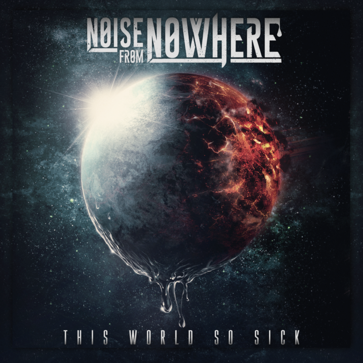 Noise From Nowhere- This World So Sick