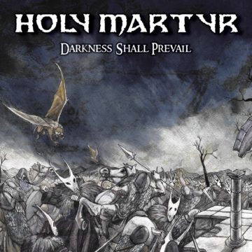 Holy Martyr – Darkness Shall Prevail
