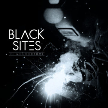 Black Sites – In Monochrome