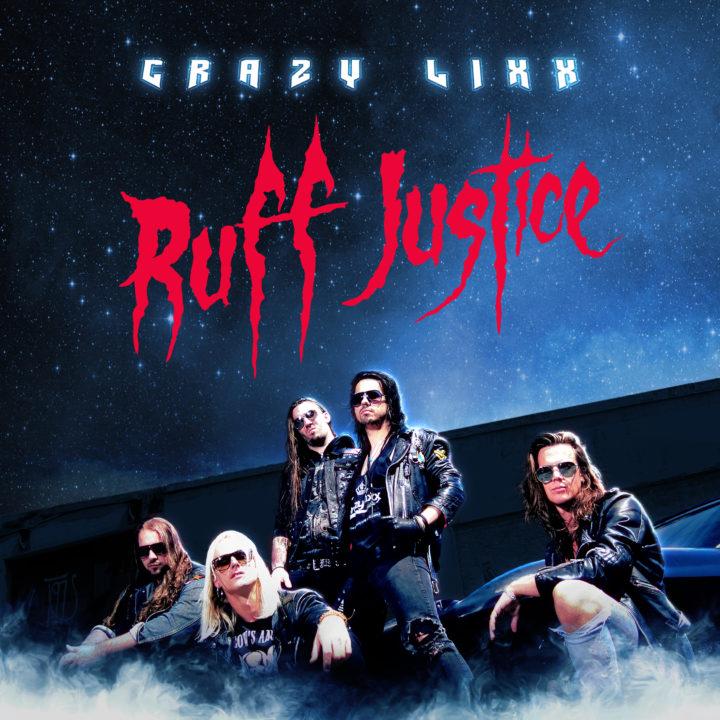 Crazy Lixx – Ruff Justice