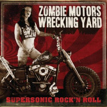 Zombie Motors Wrecking Yard – Supersonic Rock'n Roll