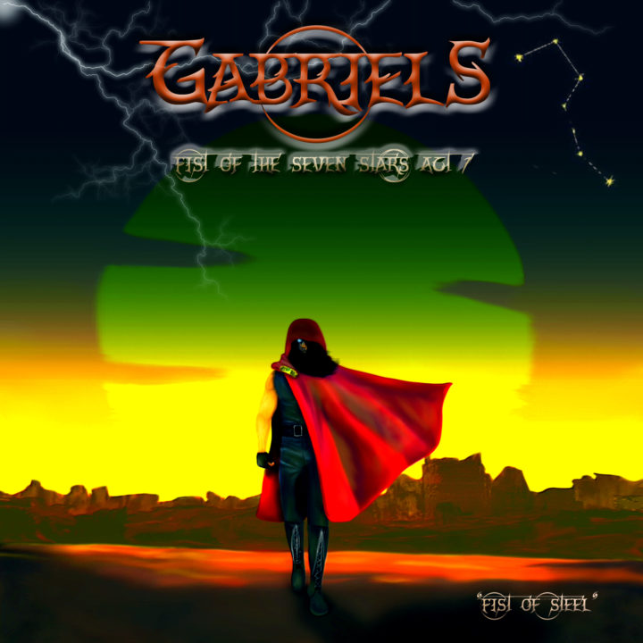 Gabriels – Fist Of The Seven Stars Act.1 – First Steel