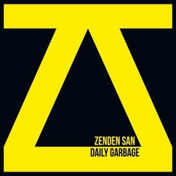 Zenden San – Daily Garbage