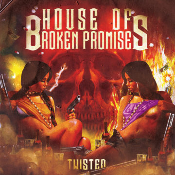House Of Broken Promises – Twisted