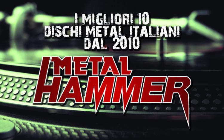 I 10 migliori album metal italiani dal 2010 secondo Metal Hammer Italia