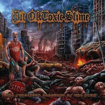 Pit Of Toxic Slime – The Ferocious Conquest Of The Slum