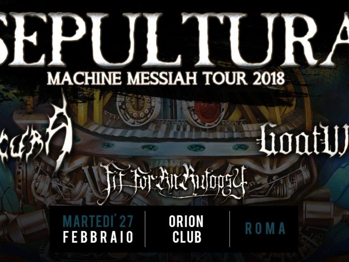 Sepultura + Obscura +Goatwhore +Fit For An Autopsy live @ Orion, Ciampino (RM)