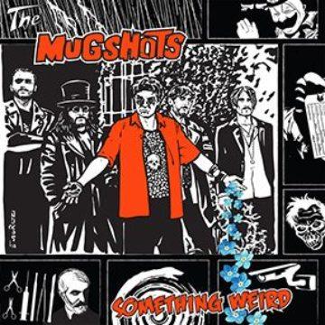 The Mugshots – Something Weird