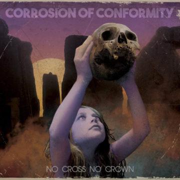 Corrosion Of Conformity – No Cross No Crown