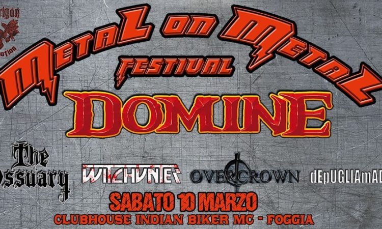 Metal on Metal Festival, la prima edizione con Domine, The Ossuary, Witchunter, Overcrown e De Puglia Madre