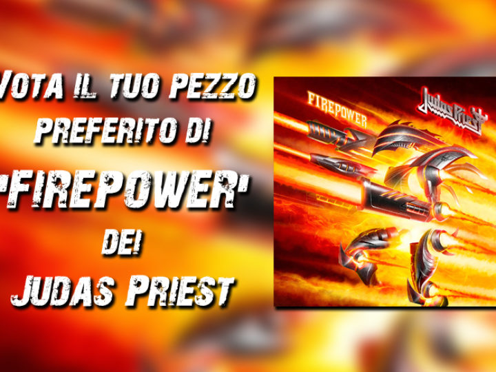Vota il tuo pezzo preferito di 'Firepower' dei Judas Priest