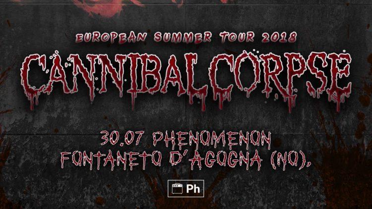 Cannibal Corpse@Phenomenon, Fontaneto D'Agona (NO)