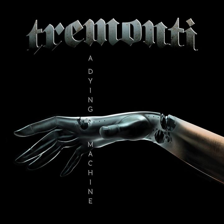 Tremonti – A Dying Machine