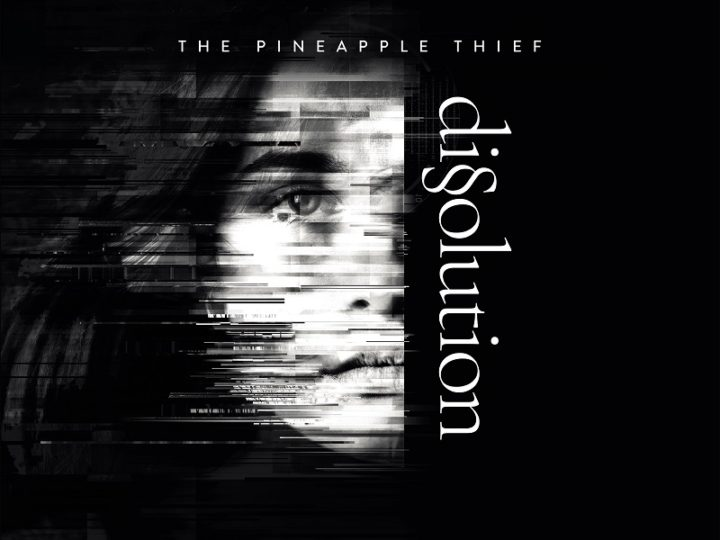 The Pineapple Thief – Dissolution