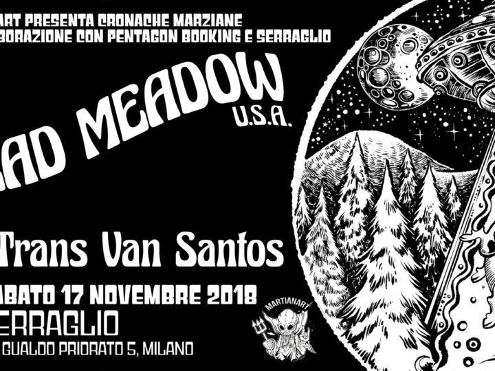DEAD MEADOW + TRANS VAN SANTOS live @ Serraglio, Milano (MI)