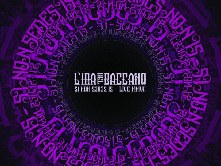 L'Ira Del Baccano – Si Non Sedes iS – Live MMVII
