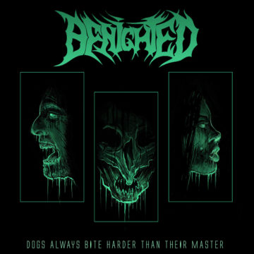 Benighted – Dogs Always Bite Harder Than Their Master