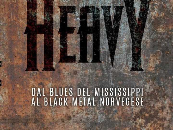 The Library (19) – Heavy. Dal blues del Mississippi al black metal norvegese