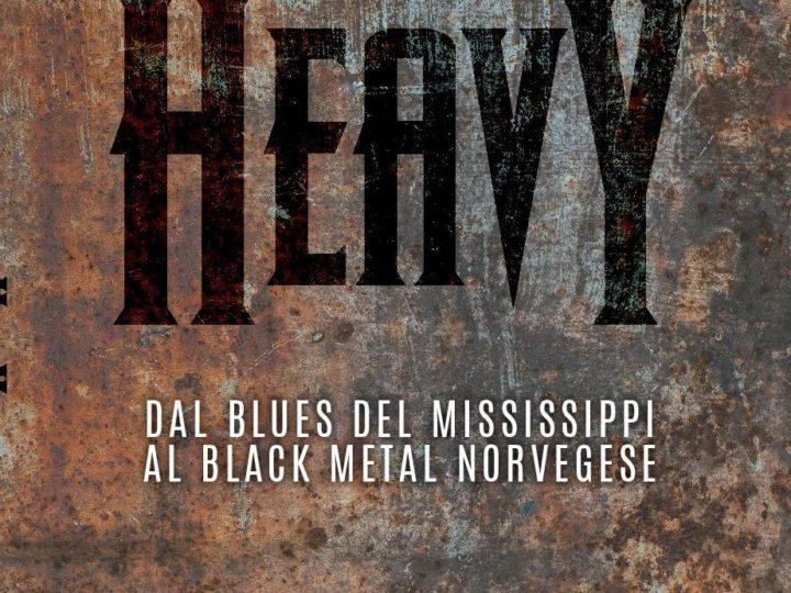 The Library (19) – Heavy. Dal blues del Mississippi al black metal norvegese