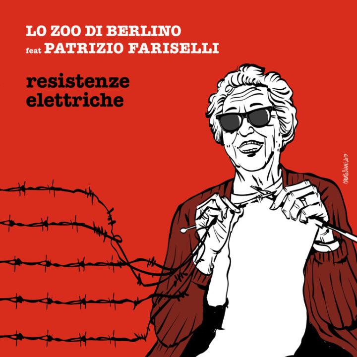 Lo Zoo di Berlino feat. Patrizio Fariselli – Resistenze Elettriche