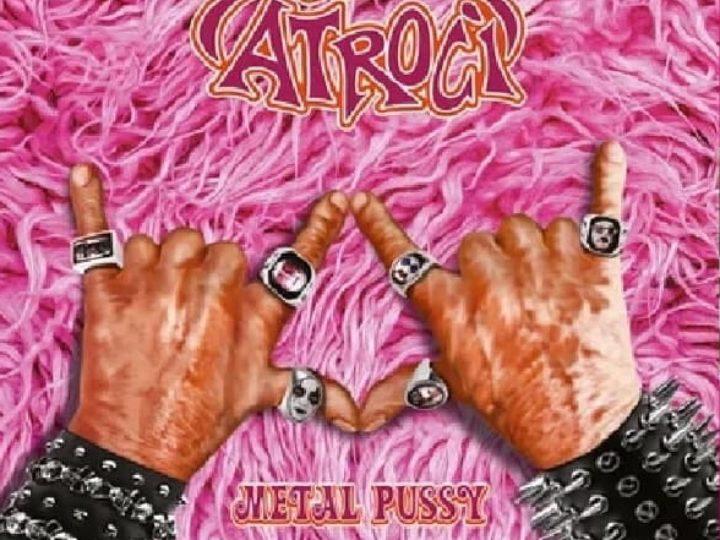 Gli Atroci – Metal Pussy