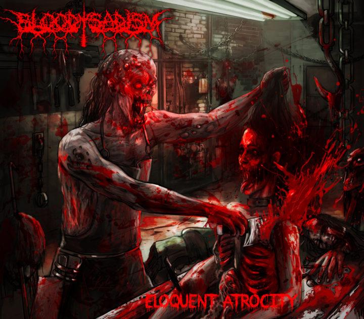 Bloody Sadism – Eloquent Atrocity