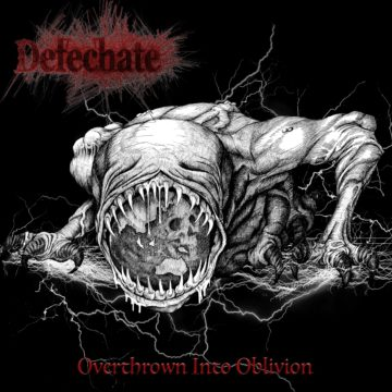 Defechate – Overthrown Into Oblivion