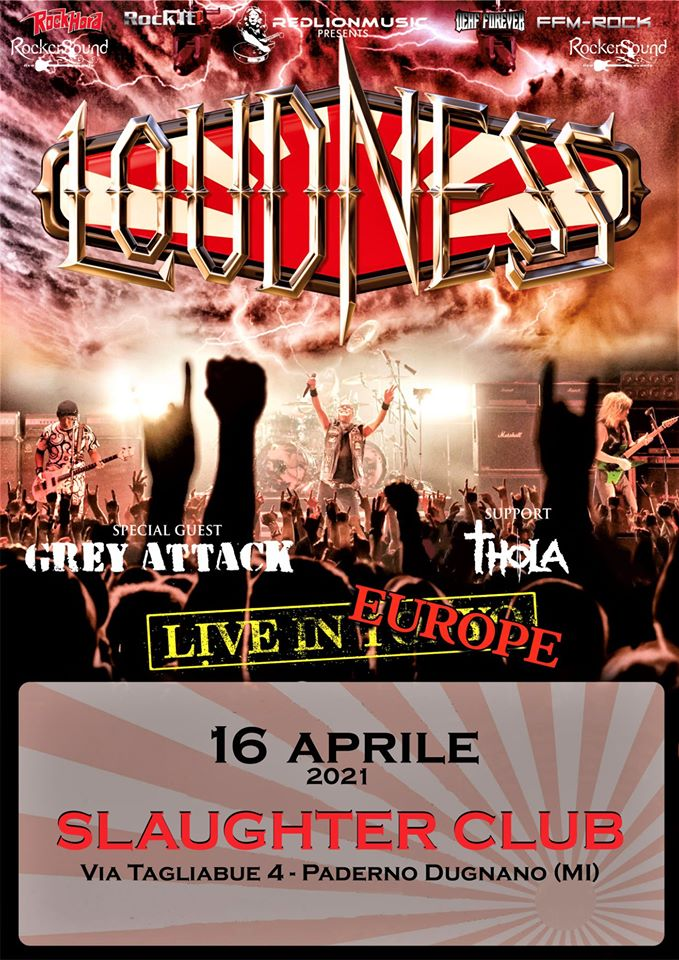 Loudness + Grey Attack + Thola @Slaughter Club, Paderno Dugnano (Mi), 16 aprile 2021