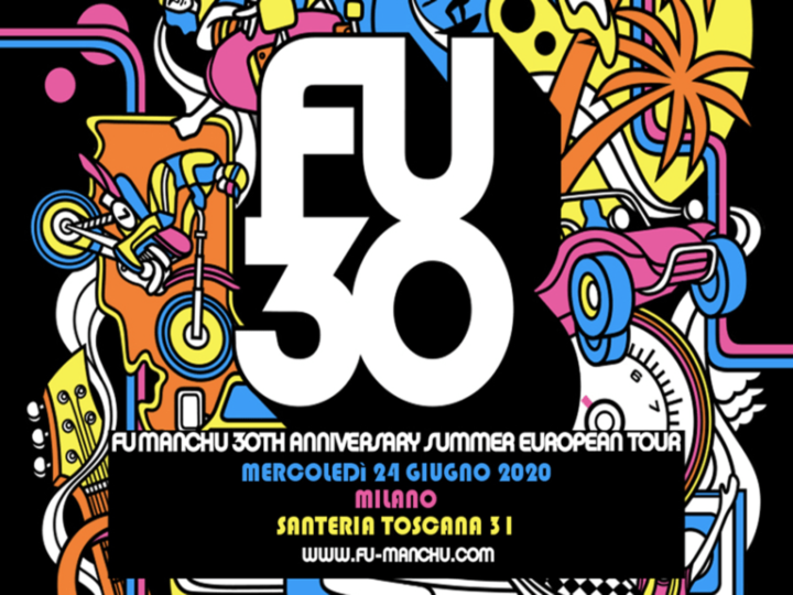 Fu Manchu @ Santeria Toscana 31 – Milano, 24 giugno 2020