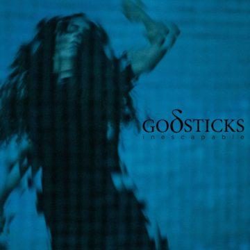 Godsticks – Inescapable