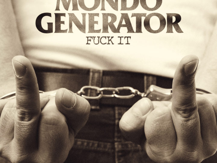 Mondo Generator – Fuck It