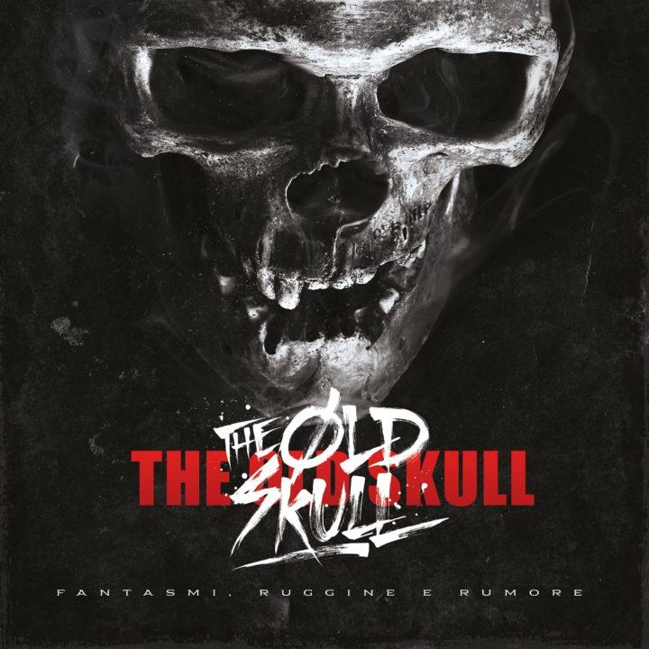 The Old Skull – Fantasmi, Ruggine e Rumore
